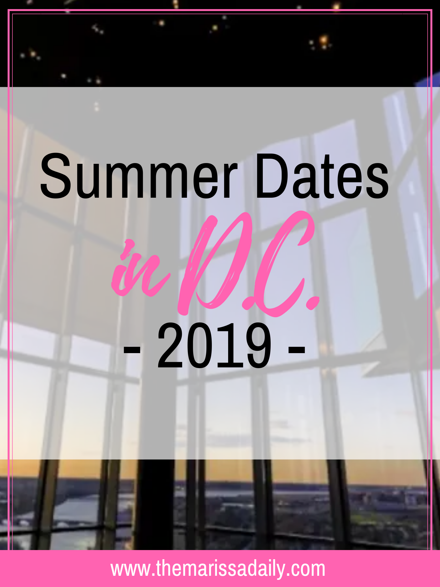 5 Fun Dates in the DC Area This Summer 2019