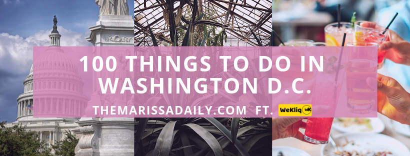 The Complete DC Bucket List: 100 Things to Do In Washington DC (2019)