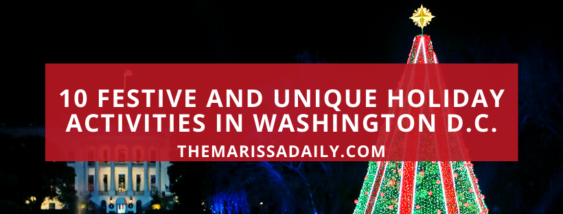 10 Festive and Unique Holiday Experiences to Have in DC This Winter 2019